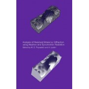 Analysis of Residual Stress by Diffraction Using Neutron and Synchrotron Radiation by M. E. Fitzpatrick