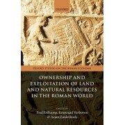 Ownership and Exploitation of Land and Natural Resources in the Roman World by Professor of Ancient History Paul Erdkamp