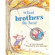 What Brothers Do Best by Laura Numeroff Munsinger
