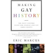 Making Gay History by Associate Professor Eric Marcus