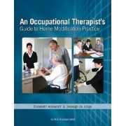 An Occupational Therapists's Guide to Home Modification Practice by Elizabeth Ainsworth