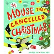 The Mouse That Cancelled Christmas by Samara Hardy