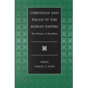 Christian and Pagan in the Roman Empire by Robert Dick Sider