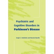 Psychiatric and Cognitive Disorders in Parkinson's Disease by Sergio E. Starkstein