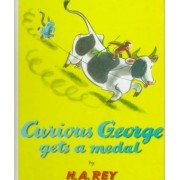 Curious George Gets a Medal by H A Rey