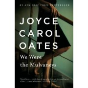 We Were the Mulvaneys by Professor of Humanities Joyce Carol Oates