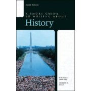 A Short Guide to Writing About History by Richard A. Marius