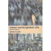Urban World/Global City by David Clark
