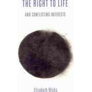 The Right to Life and Conflicting Interests by Elizabeth Wicks