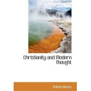 Christianity and Modern Thought by Unitarianism