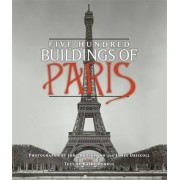 Five Hundred Buildings Of Paris by James Driscoll