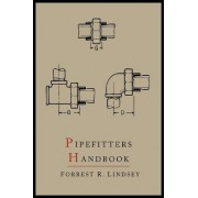 Pipefitters Handbook by Forrest R Lindsey