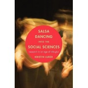 Salsa Dancing into the Social Sciences by Kristin Luker
