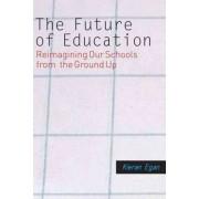 The Future of Education by Kieran Egan