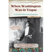 When Washington Was in Vogue by Edward Christopher Williams