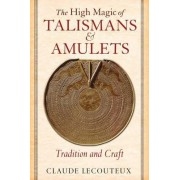 The High Magic of Talismans and Amulets by Claude Lecouteux