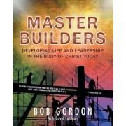 Master Builders by Bob Gordon