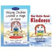 Helping Children Locked in Rage or Hate & How Hattie Hated Kindness by Margot Sunderland