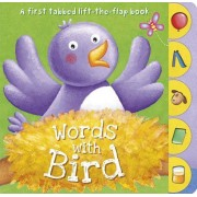 Words with Bird: A First Tabbed Lift-The-Flap Book