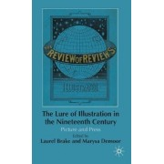 The Lure of Illustration in the Nineteenth Century by Laurel Brake