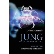 Jung in the 21st Century: Volume 2 by John Ryan Haule