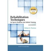 Rehabilitation Techniques for Sports Medicine and Athletic Training by William E. Prentice
