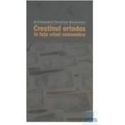 Crestinul Ortodox in fata crizei economice - Arhimandrit Vasilios Bacoianis