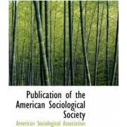 Publication of the American Sociological Society by American Sociologic Association