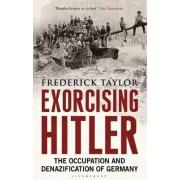 Exorcising Hitler by Frederick Taylor
