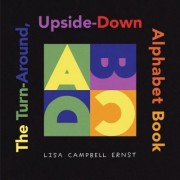 The Turn Around, Upside Down Alphabet Book by Lisa Campbell Ernst