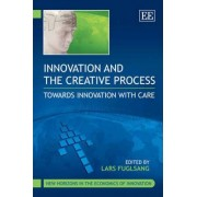 Innovation and the Creative Process by Lars Fuglsang