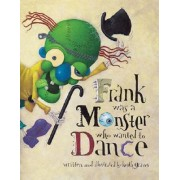Frank Monster Who Wanted to Dance by Keith Graves