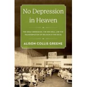 No Depression in Heaven by Alison Collis Greene