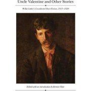 Uncle Valentine and Other Stories by Willa Cather