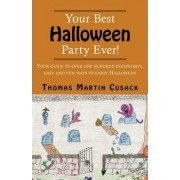 Your Best Halloween Party Ever! by Thomas Martin Cusack