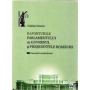 Raporturile Parlamentului cu Guvernul si Presedintele Romaniei - Cristian Ionescu