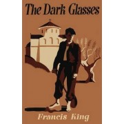 The Dark Glasses by Francis King