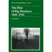 The Rise of Big Business by Glenn Porter