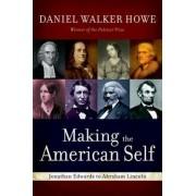 Making the American Self by Daniel Walker Howe