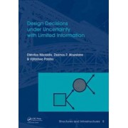 Design Decisions Under Uncertainty with Limited Information by Efstratios Nikolaidis