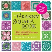 The Granny Square Book by Margaret Hubert