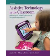 Assistive Technology in the Classroom by Amy G Dell
