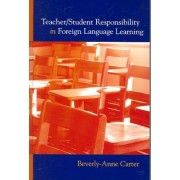 Teacher/Student Responsibility in Foreign Language Learning by Beverly-anne Carter