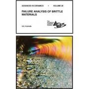 Failure Analysis of Brittle Materials: v. 28 by V. D. Frechette