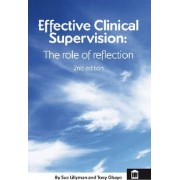 Effective Clinical Supervision: The Role of Reflection by Sue Lillyman