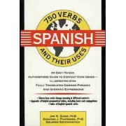 750 Spanish Verbs and Their Uses by Jan R. Zamir