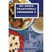 My Greek Traditional Cookbook 2 by Anna Othitis