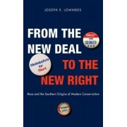 From the New Deal to the New Right by Joseph E. Lowndes