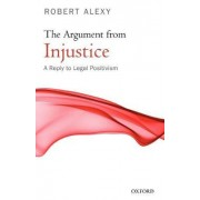 The Argument from Injustice by Robert Alexy