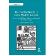 The Printed Image in Early Modern London by Joseph Monteyne